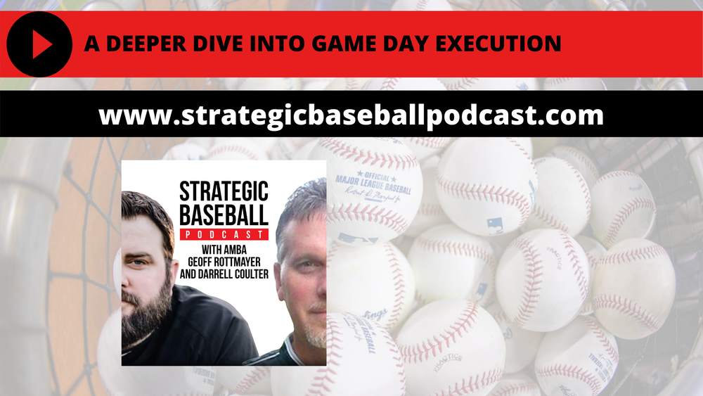A Deeper Dive in Strategic Baseball Advantage Process Level 4 - Game Day Execution