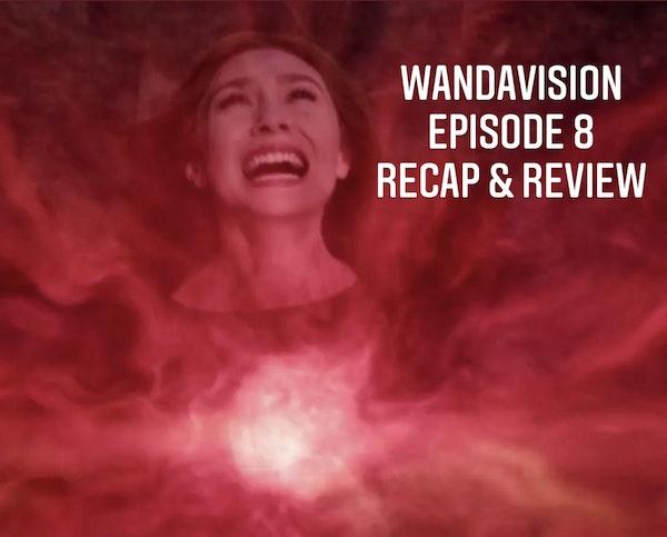 E91 WandaVision: Episode 8 Recap & Review Image