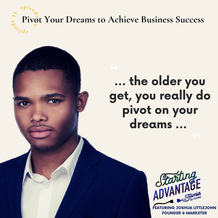 Episode image for Pivot Your Dreams to Achieve Business Success with Joshua Littlejohn