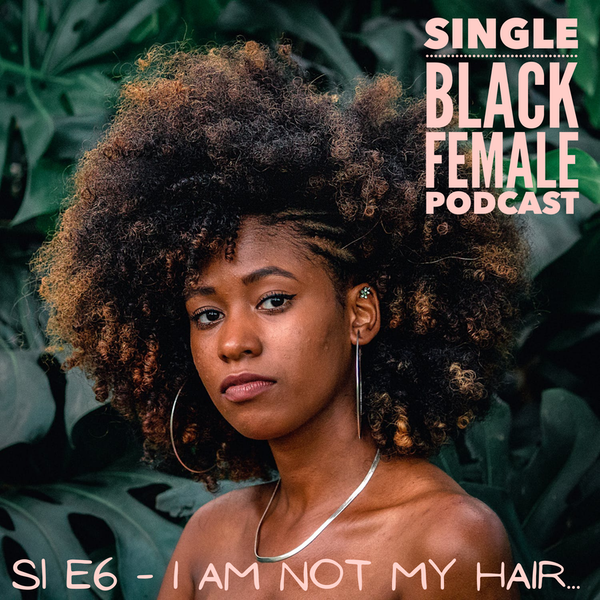 S 1 Ep 6 : I am not my hair .. Image