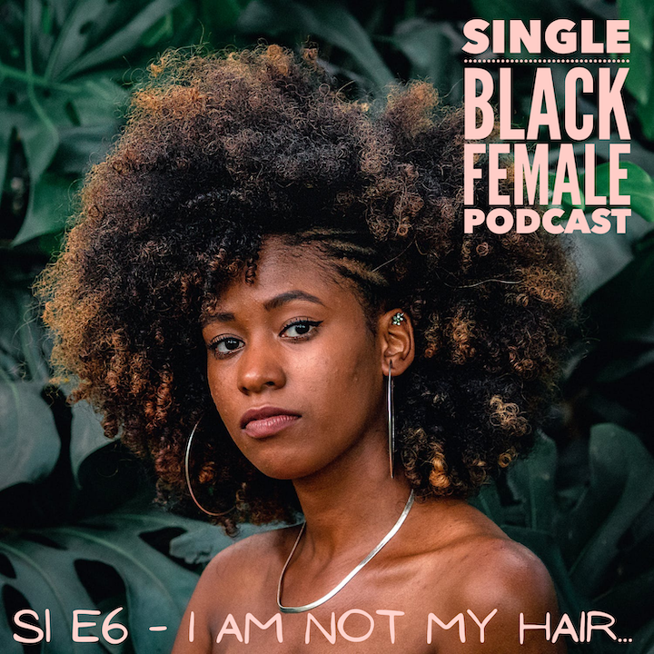 S 1 Ep 6 : I am not my hair ..