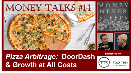 086: Money Talks #14:  Pizza Arbitrage | Doordash | Uber | Grubhub | Growth at All Costs Image