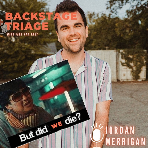 BUT DID WE DIE?! With Jordan Merrigan