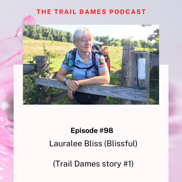 Episode #98 - Lauralee Bliss (Trail Dames story #1)