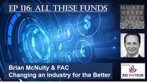 116: All These Funds   Brian McNulty and FAC