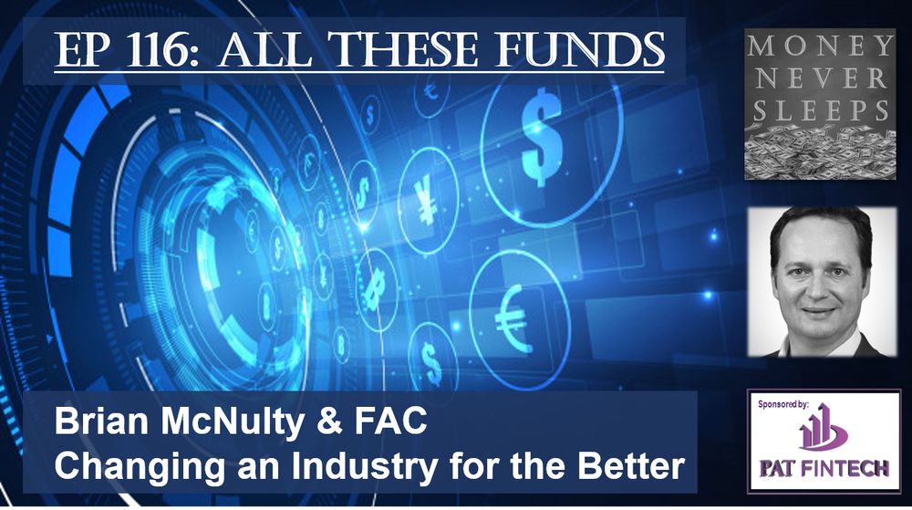 116: All These Funds | Brian McNulty and FAC