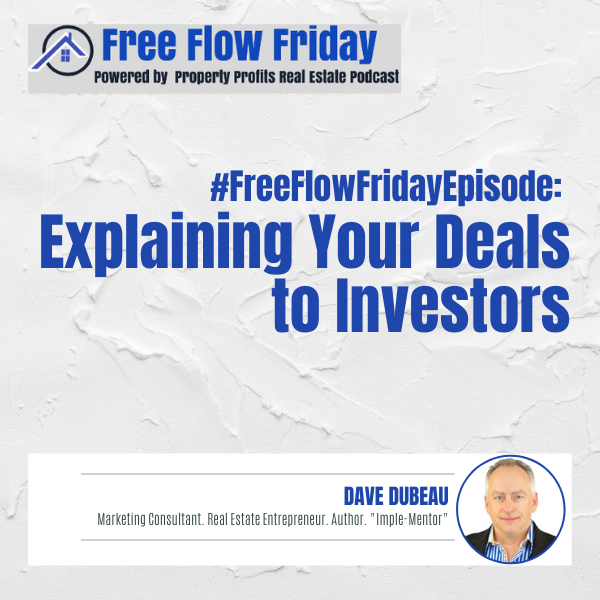 #FreeFlowFriday: Explaining Your Deals to Investors with Dave Dubeau Image