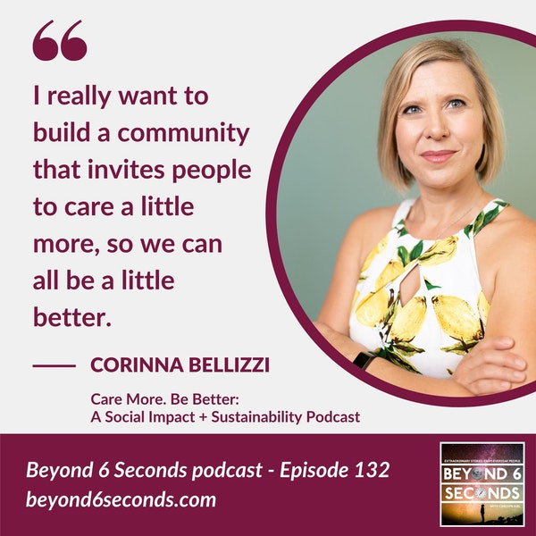 Episode 132: Care More. Be Better -- with Corinna Bellizzi