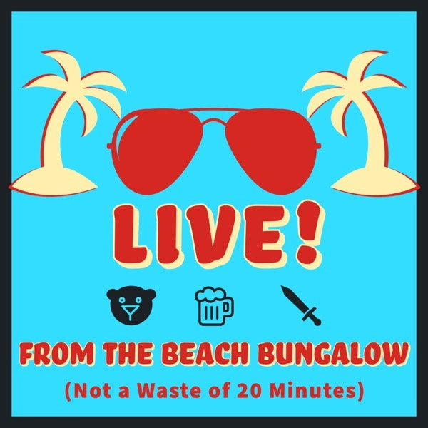 Episode 89: Real People-Live! From the Beach Bungalow Image