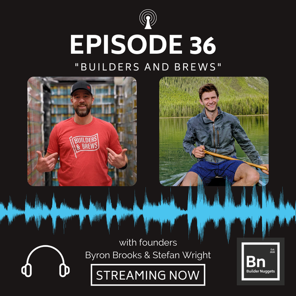 EP 36: Builders and Brews