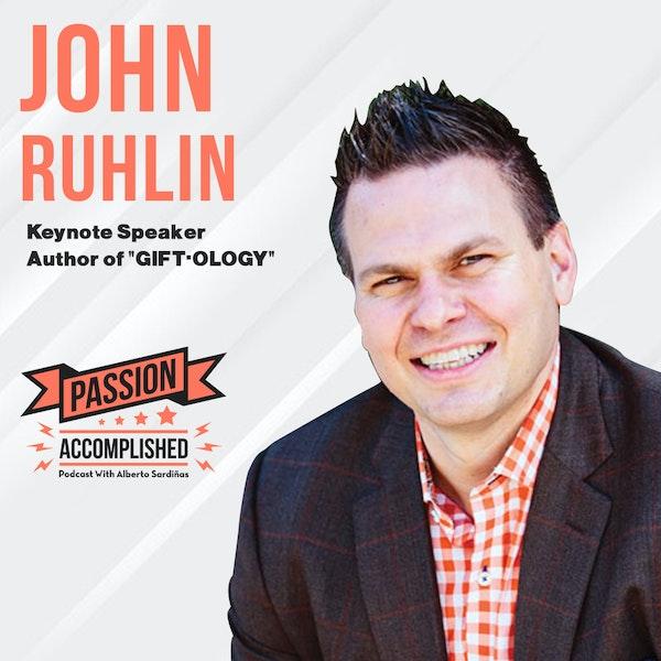 Living life with radical generosity with John Ruhlin