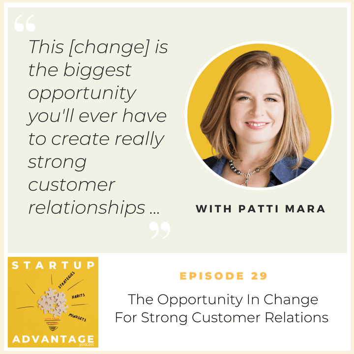 Episode image for The Opportunity In Change For Strong Customer Relations with Patti Mara