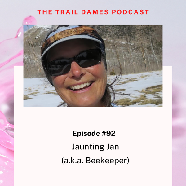 Episode #92 - Jaunting Jan (aka BeeKeeper)