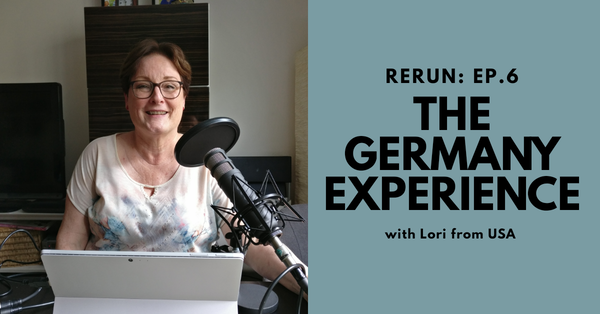RERUN: Teaching English, Learning Languages, and Raising Bilingual Children in Germany (Lori from USA)