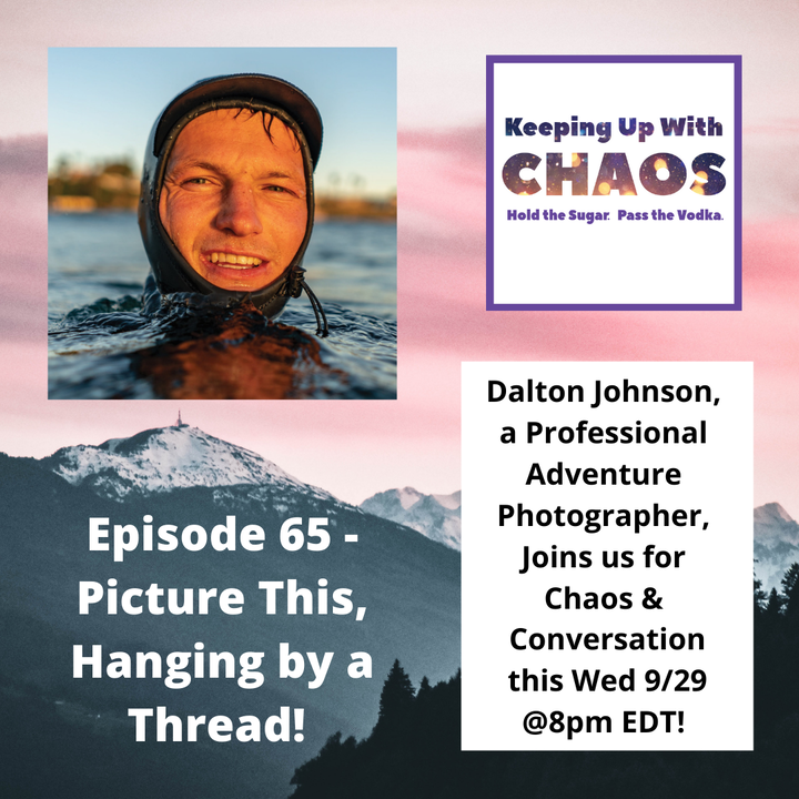 Episode 65 - Picture This, Hanging By A Thread ~ with Dalton Johnson