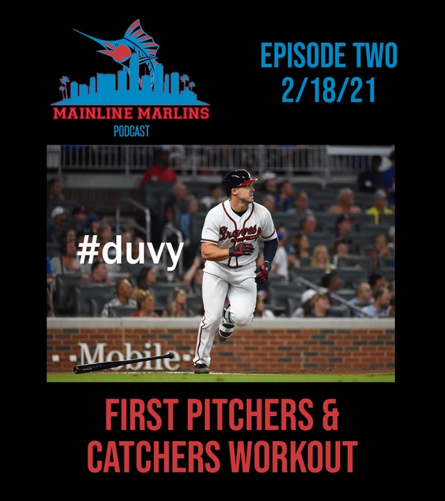 Transcript of Episode 2 of the Mainline Marlins Podcast 2/18/21