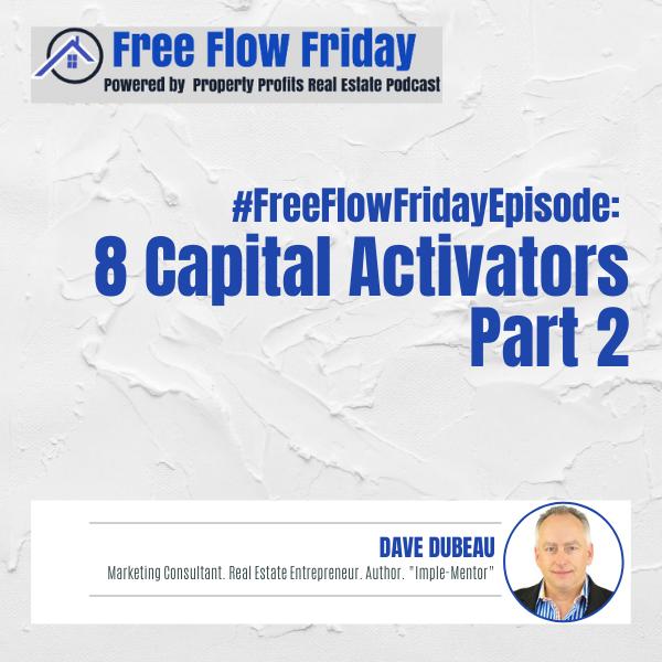 #FreeFlowFriday: 8 Capital Activators Part 2 with Dave Dubeau Image
