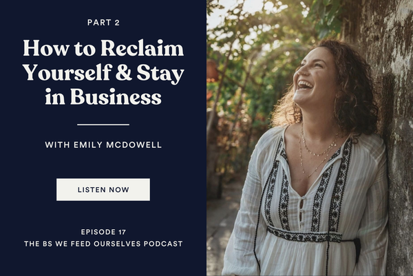 17. How to Reclaim Yourself & Stay in Business | Emily McDowell (Part 2)