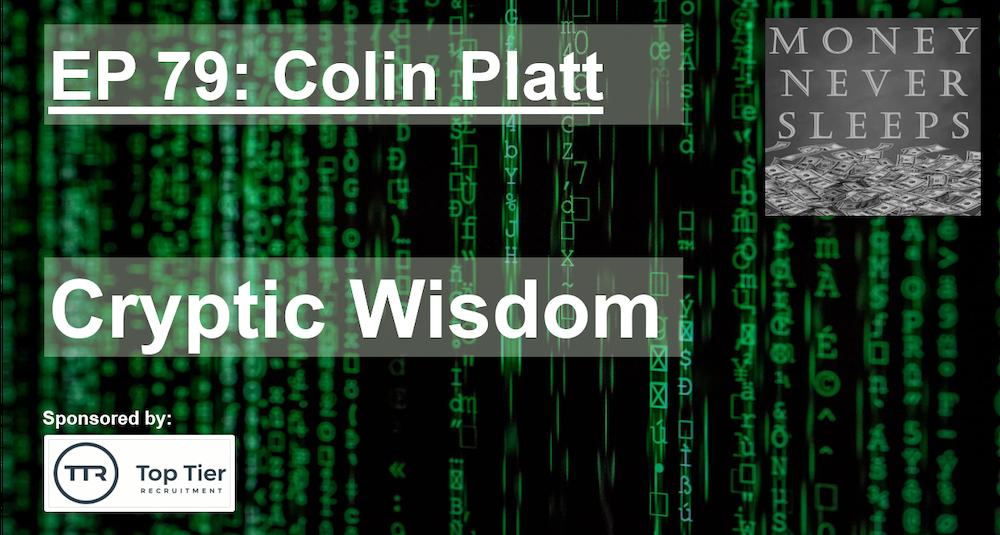 079: Cryptic Wisdom - Colin Platt