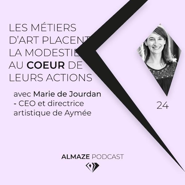 #24 Les métiers d'art placent la modestie au coeur de leurs actions - Marie De Jourdan Image