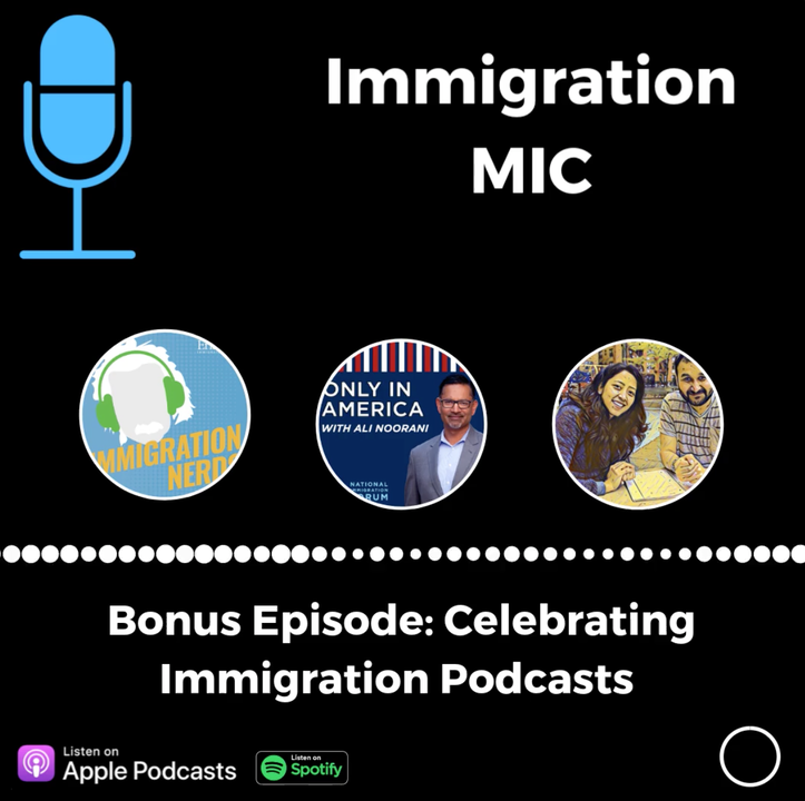 Bonus: Celebrating Immigration Podcasts
