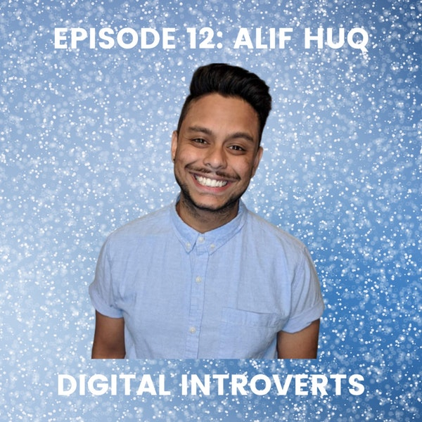 Episode 12: How Extroverts Can Relate With Introverts With Alif Huq Image
