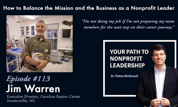 113: How to Balance the Mission and the Business as a Nonprofit Leader (Jim Warren) Image