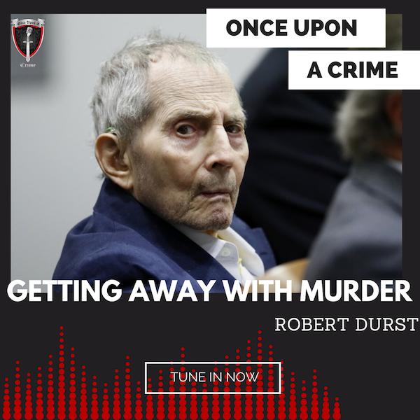 Episode 213: Getting Away With Murder: Robert Durst Image