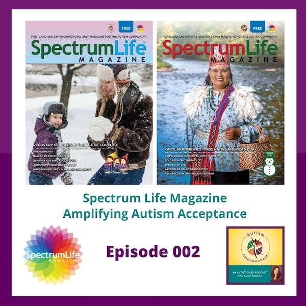 Ep. 2: Spectrum Life Magazine - Amplifying Autism Acceptance Image