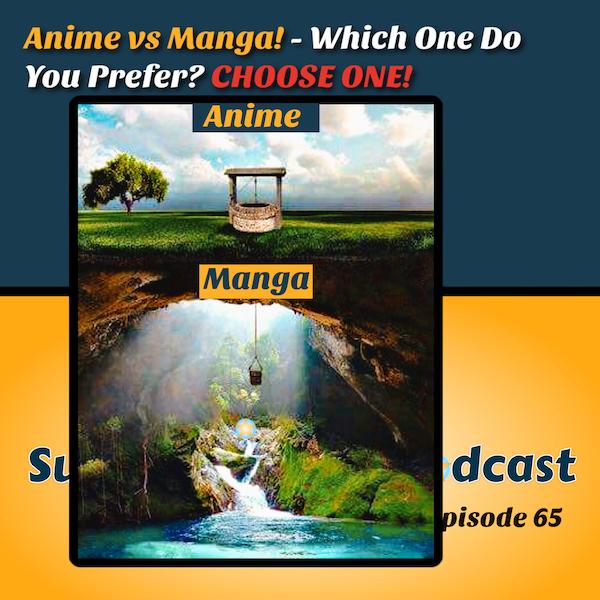 VERSUS! - HEATED DEBATE! Anime Vs Manga! What's Better? Feat Lady Tee | Ep.65 Image
