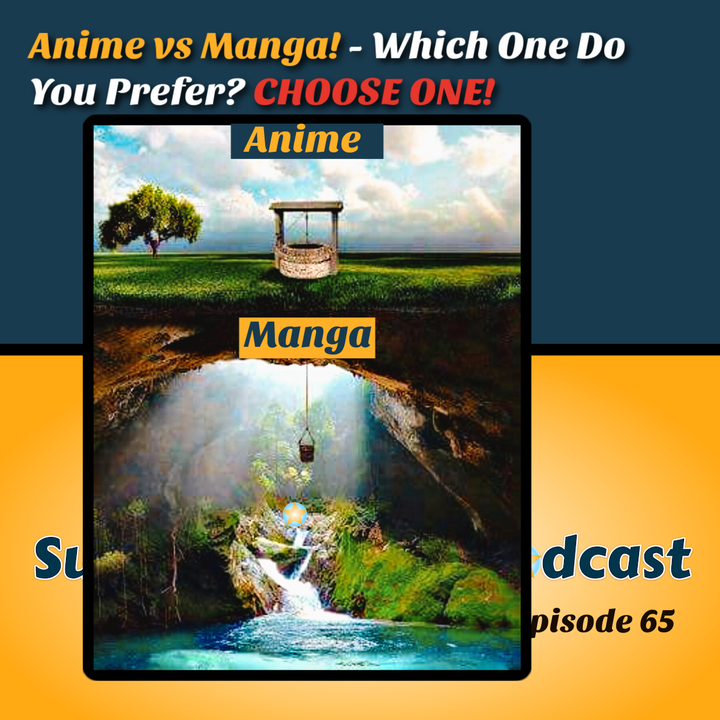VERSUS! - HEATED DEBATE! Anime Vs Manga! What's Better? Feat Lady Tee   Ep.65