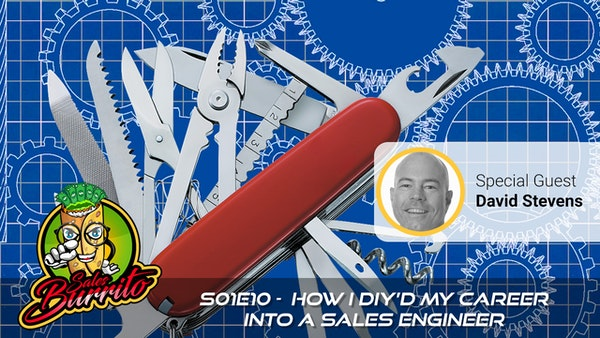 110 - How I DIY'd My Career into a Sales Engineer with David Stevens