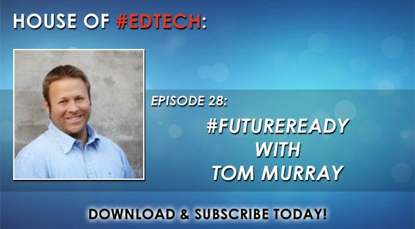 #FutureReady with Tom Murray - HoET028 Image