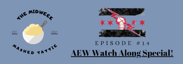 Ep 14 - AEW Watch Along Special (Rampage Ep.2 - 21/08/21) Image