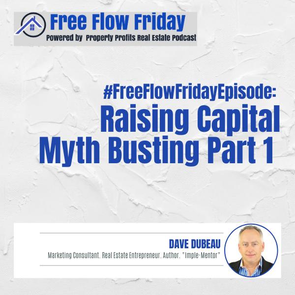 #FreeFlowFriday: Raising Capital Myth Busting Part 1 with Dave Dubeau Image