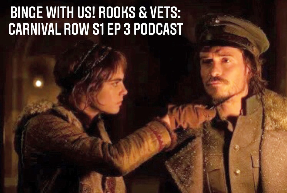 E63 Rooks & Vets! Carnival Row Season 1 Episode 3 Recap & Review