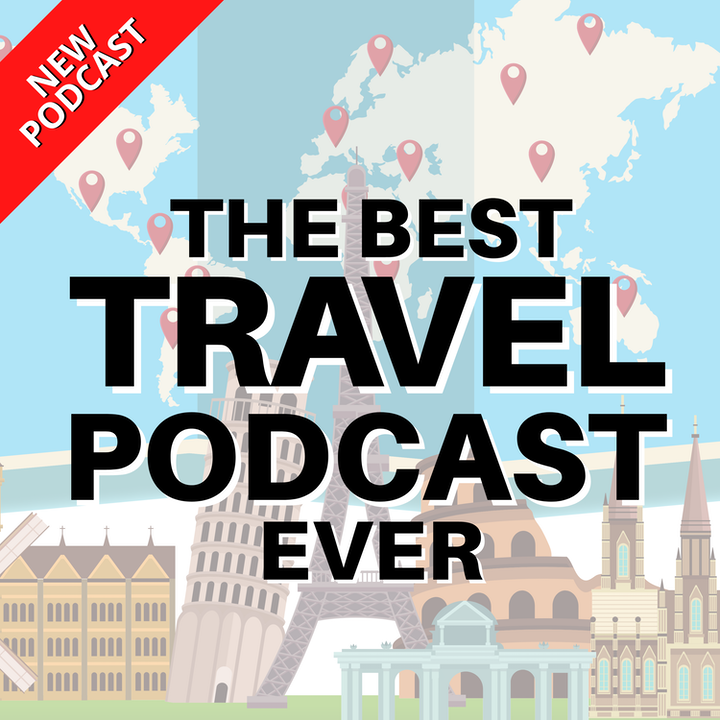 The Best Travel Podcast EVER!