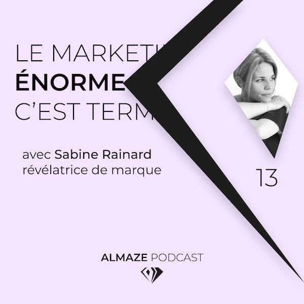 """""""LE MARKETING ÉNORME c'est terminé. Les marques qui sont attractives émanent une vibration qui nous touche"""" - Sabine Rainard Image"""