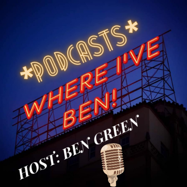 WHERE I'VE BEN!: Premiere Episode Image