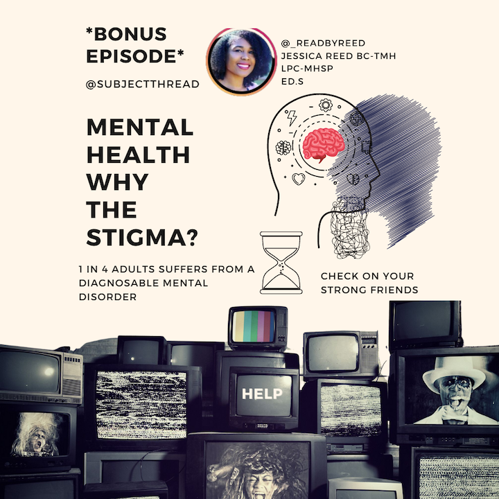 Mental Health why the stigma? with Clinical Psychotherapist Jessica Reed  *Bonus Episode*