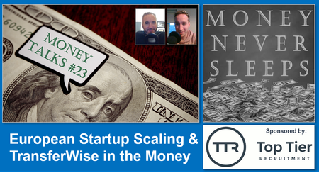 104: Money Talks #23: European Startup Scaling and TransferWise in the Money Image