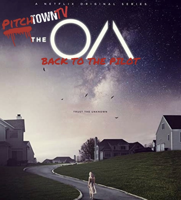 E142 The OA: Back to the Pilot- PitchtownTV Image