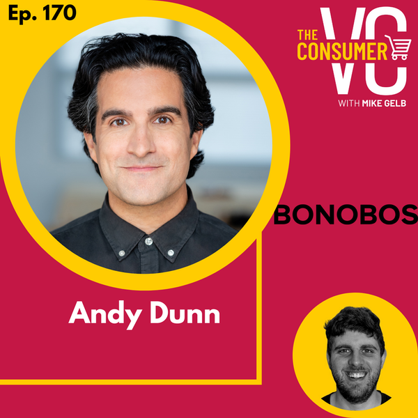 Andy Dunn (Bonobos) - How he created Bonobos, why they sold to Walmart, the current state of DNVBs, and a sneak peek of what he's doing next