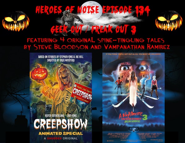 Episode 134 - Geek Out / Freak Out 3 (With Reviews Of A Creepshow Animated Special and Nightmare On Elm Street: Dream Warriors) Image