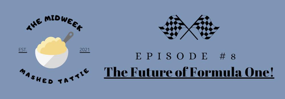 Episode 8 - The Future of Formula One