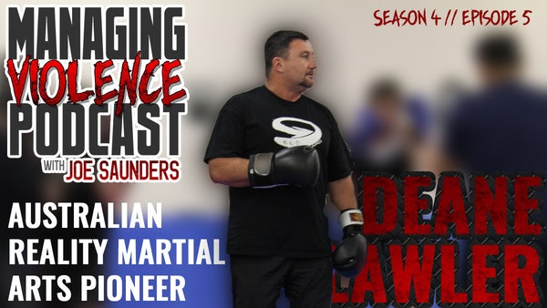S4. EP. 5: Deane Lawler - Australian reality-based martial arts legend Image