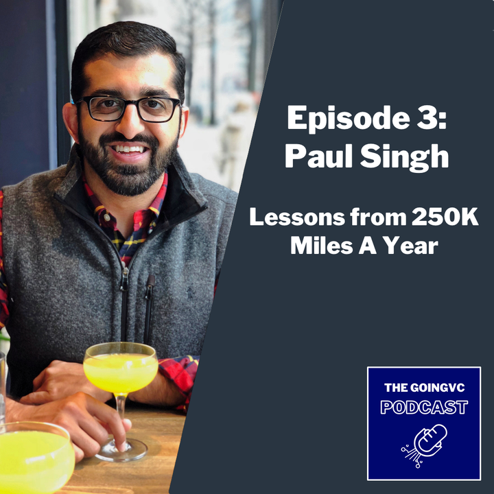 Episode 3 - Lessons from 250K Miles a Year with Paul Singh