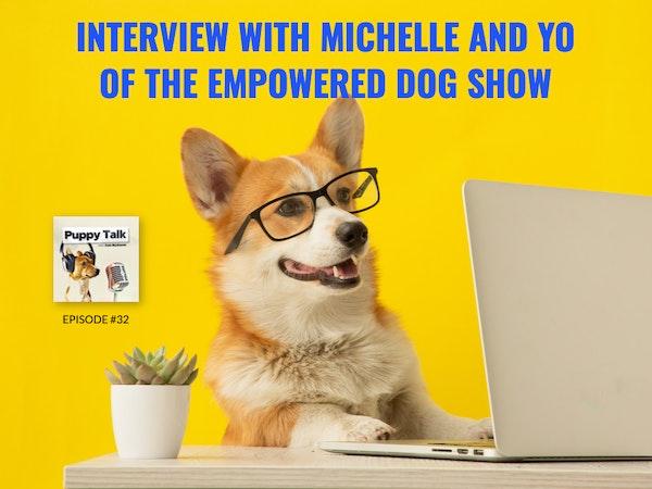 Michelle Dart and Yo Armendariz of The Empowered Dog Show