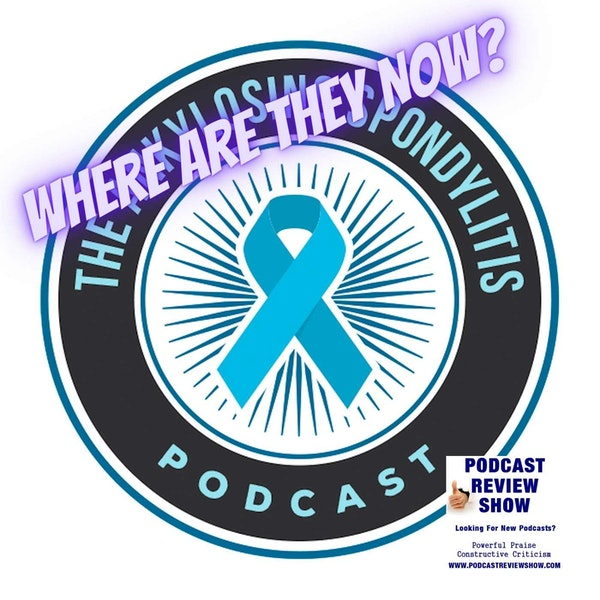Where are They Now? The Ankylosing Spondylitis Podcast Image