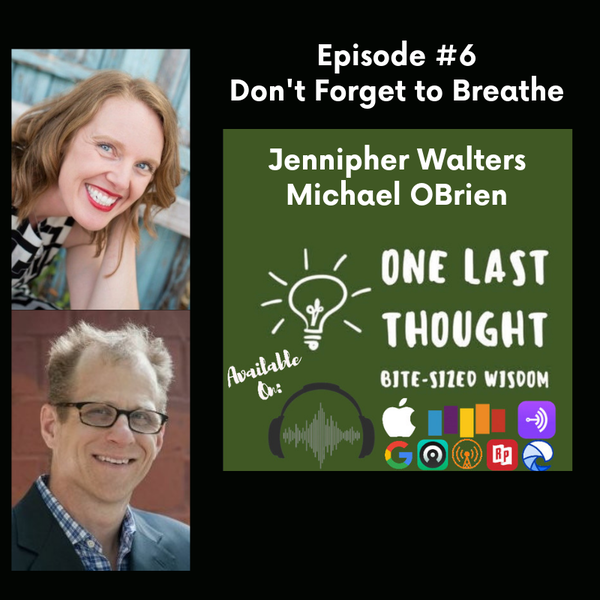 Don't Forget to Breathe - Jennipher Walters, Michael OBrien - Episode 06